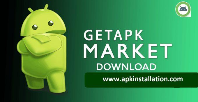 GETAPK MARKET MODDED APK FREE DOWNLOAD