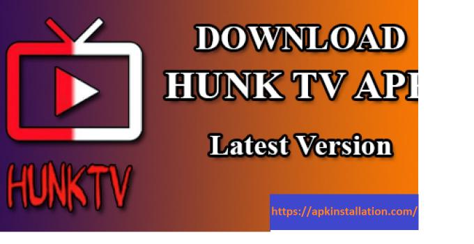 Hunk TV APK Free Download
