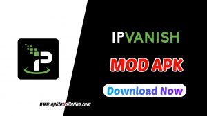 \Ipvanish Mod APK